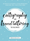 Calligraphy and Hand Lettering for Beginners: An Interactive Calligraphy & Lettering Workbook With Guides, Instructions, Drills, Practice Pages & More Cover Image