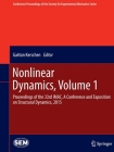 Nonlinear Dynamics, Volume 1: Proceedings of the 33rd Imac, a Conference and Exposition on Structural Dynamics, 2015 (Conference Proceedings of the Society for Experimental Mecha) Cover Image
