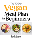 The 30-Day Vegan Meal Plan for Beginners Cover Image