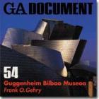 GA Document 54 - Frank Gehry: Guggenheim Bilbao Museoa Cover Image