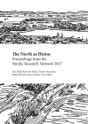 The North as Home: Proceedings from the Nordic Research Network 2017 Cover Image