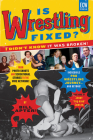 Is Wrestling Fixed? I Didn't Know It Was Broken: From Photo Shoots and Sensational Stories to the WWE Network, Bill Apter's Incredible Pro Wrestling J Cover Image