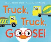 Truck, Truck, Goose! Board Book Cover Image