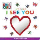 My First I See You: A Mirror Book (The World of Eric Carle) Cover Image