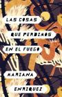 Las Cosas Que Perdimos En El Fuego: Things We Lost in the Fire - Spanish-Language Edition Cover Image