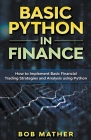 Basic Python in Finance: How to Implement Financial Trading Strategies and Analysis using Python Cover Image