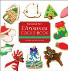 The Flour Pot Christmas Cookie Book: Creating Edible Works of Art for the Holidays Cover Image