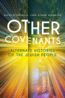 Other Covenants: Alternate Histories of the Jewish People Cover Image