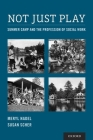 Not Just Play: Summer Camp and the Profession of Social Work Cover Image
