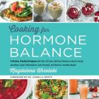 Cooking for Hormone Balance Lib/E: A Proven, Practical Program with Over 125 Easy, Delicious Recipes to Boost Energy and Mood, Lower Inflammation, Gai Cover Image