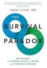 The Survival Paradox: Reversing the Hidden Cause of Aging and Chronic Disease Cover Image