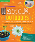S.T.E.M. Outdoors: 20+ Hands-On Activities and Experiments Cover Image