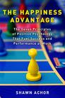 The Happiness Advantage: The Seven Principles of Positive Psychology That Fuel Success and Performance at Work Cover Image