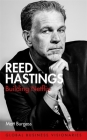 Reed Hastings: Building Netflix Cover Image