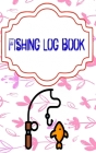 Fishing Log Books: Fishing Logbook Has Evolved Capture Size 5 X 8 Inches Cover Matte - Guide - Stream # Log 110 Page Standard Print. Cover Image