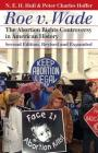 Roe V. Wade: The Abortion Rights Controversy in American History?second Edition, Revised and Expanded (Landmark Law Cases & American Society) Cover Image