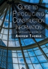 Guide to Producing Construction Information: A handbook for architects Cover Image
