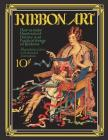 Ribbon Art: Dainty & Practical Projects from the Roaring 20s Cover Image