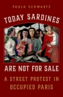 Today Sardines Are Not for Sale: A Street Protest in Occupied Paris Cover Image