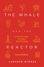 The Whale and the Reactor: A Search for Limits in an Age of High Technology, Second Edition Cover Image
