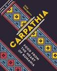 Carpathia: Food from the Heart of Romania Cover Image