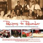 Recipes to Remember: My Epicurean Journey to Preserve My Mother's Italian Cooking from Memory Loss Cover Image