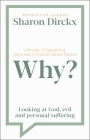 Why?: Looking at God, Evil & Personal Suffering Cover Image