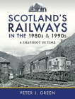 Scotland's Railways in the 1980s and 1990s: A Snapshot in Time Cover Image