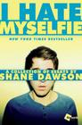 I Hate Myselfie: A Collection of Essays by Shane Dawson Cover Image