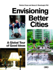 Envisioning Better Cities: A Global Tour of Good Ideas Cover Image