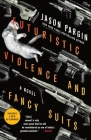 Futuristic Violence and Fancy Suits: A Novel (Zoey Ashe #1) Cover Image