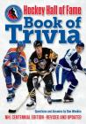 Hockey Hall of Fame Book of Trivia: NHL Centennial Edition Cover Image