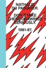 Don't Take These Drawings Seriously: 1981-1987 Cover Image