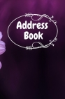 Address Book: Purple Flower Notebook Perfect for Keeping Track of Addresses, Email, Mobile, Work & Home Phone Numbers Cover Image