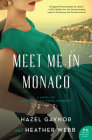 Meet Me in Monaco: A Novel of Grace Kelly's Royal Wedding Cover Image