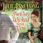 I'm Only Wicked with You Lib/E: The Palace of Rogues Cover Image
