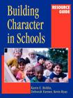 Building Character in Schools Resource Guide (Jossey-Bass Education) Cover Image