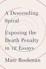 A Descending Spiral: Exposing the Death Penalty in 12 Essays Cover Image