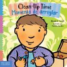 Clean-Up Time / Momento de arreglar (Toddler Tools®) Cover Image
