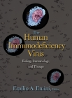 The Human Immunodeficiency Virus: Biology, Immunology, and Therapy Cover Image