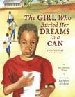 The Girl Who Buried Her Dreams in a Can: A True Story Cover Image
