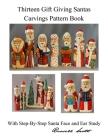 Thirteen Gift Giving Santa Carvings Pattern Cover Image