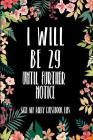 I Will Be 29 Until Further Notice Sign My Party Guestbook Libs: 30th Birthday Gifts Men Women so much better than a card mad libs interior Cover Image