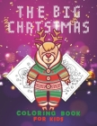 The Big Christmas Coloring Book for Kids: Dear themed Fun Children's Christmas Gift or Present for Toddlers & Kids - 50 Beautiful Pages to Color with Cover Image