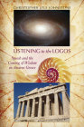 Listening to the Logos: Speech and the Coming of Wisdom in Ancient Greece Cover Image