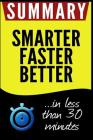 Summary of Smarter Faster Better: The Secrets of Being Productive in Life and Business: In Less Than 30 Minutes Cover Image