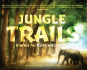 Jungle Trails: Stories for little wild ones Cover Image