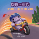 Clyde Likes to Ride (Clyde the Hippo) Cover Image