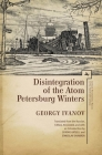 Disintegration of the Atom and Petersburg Winters (Cultural Revolutions: Russia in the Twentieth Century) Cover Image