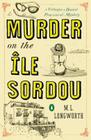 Murder on the Ile Sordou (Verlaque and Bonnet Provencal Mysteries) Cover Image